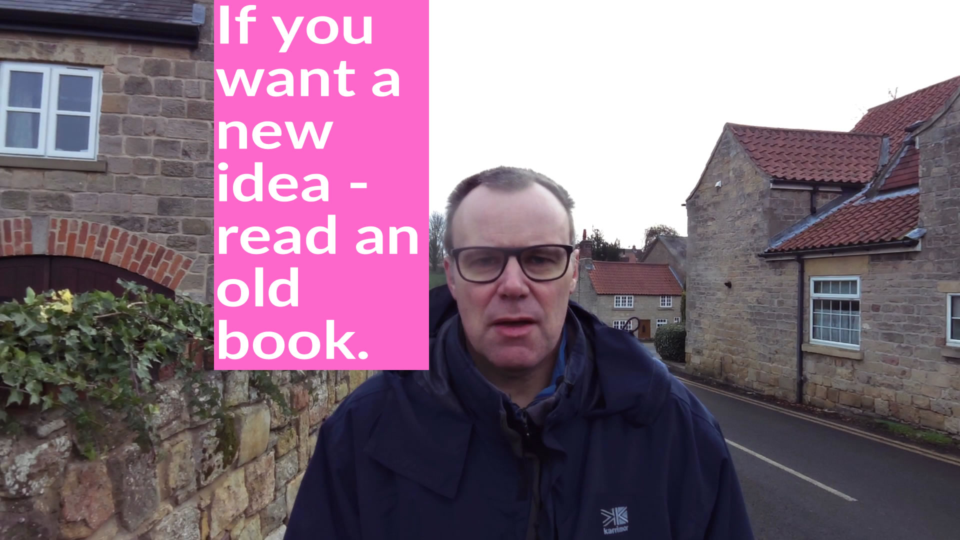 if you want a new idea - read an old book
