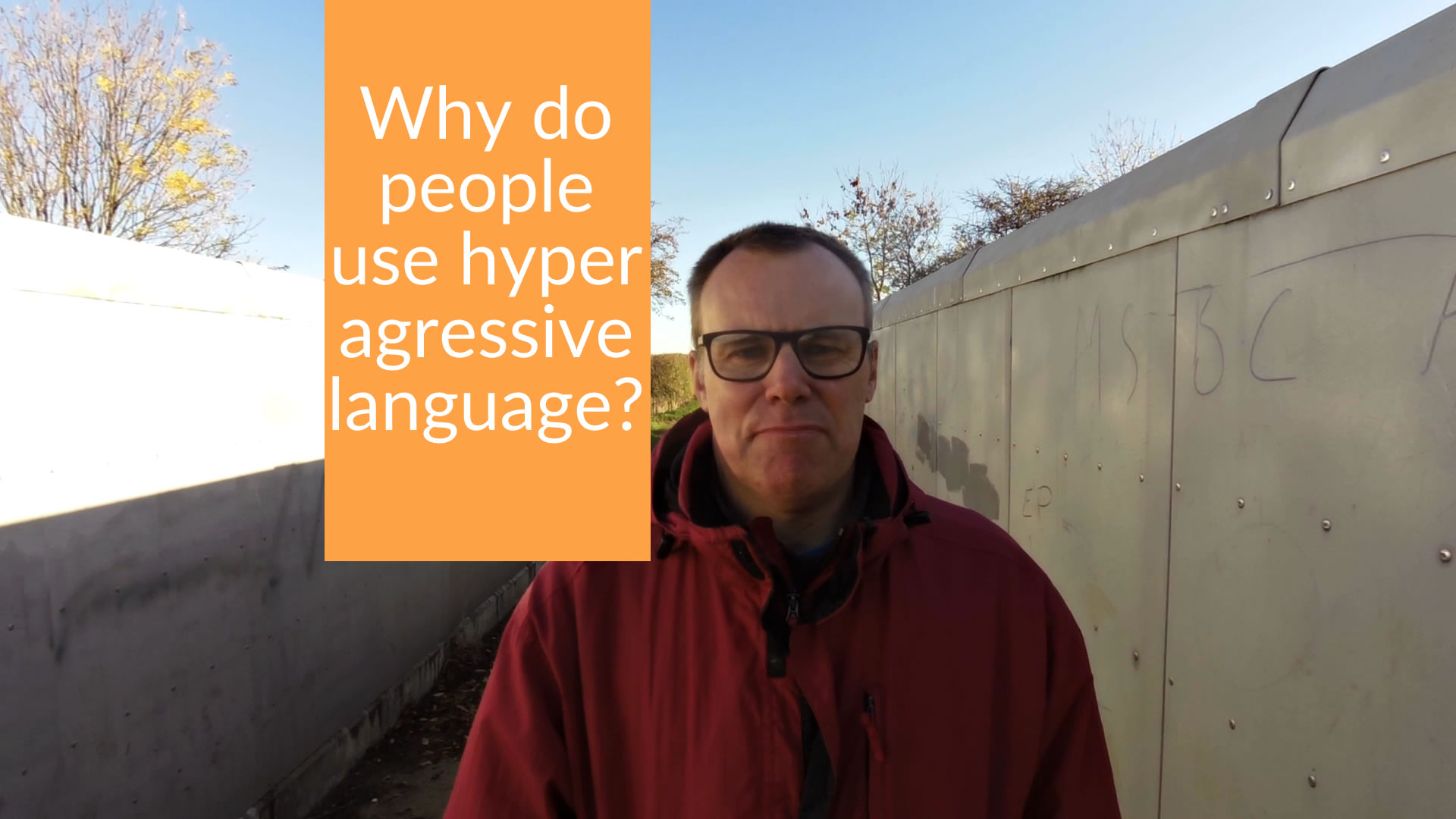 Why do people use hyper agressive language?
