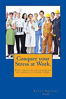 Conquer your stress at work - Dr Kathy Gruver