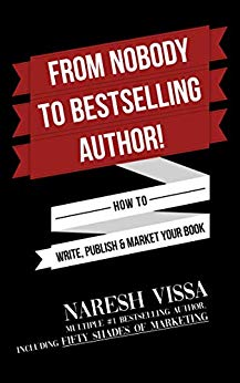 From nobody to Best Selling Author - Naresh Vissa