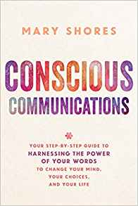 Mary Shores - Conscious Communication