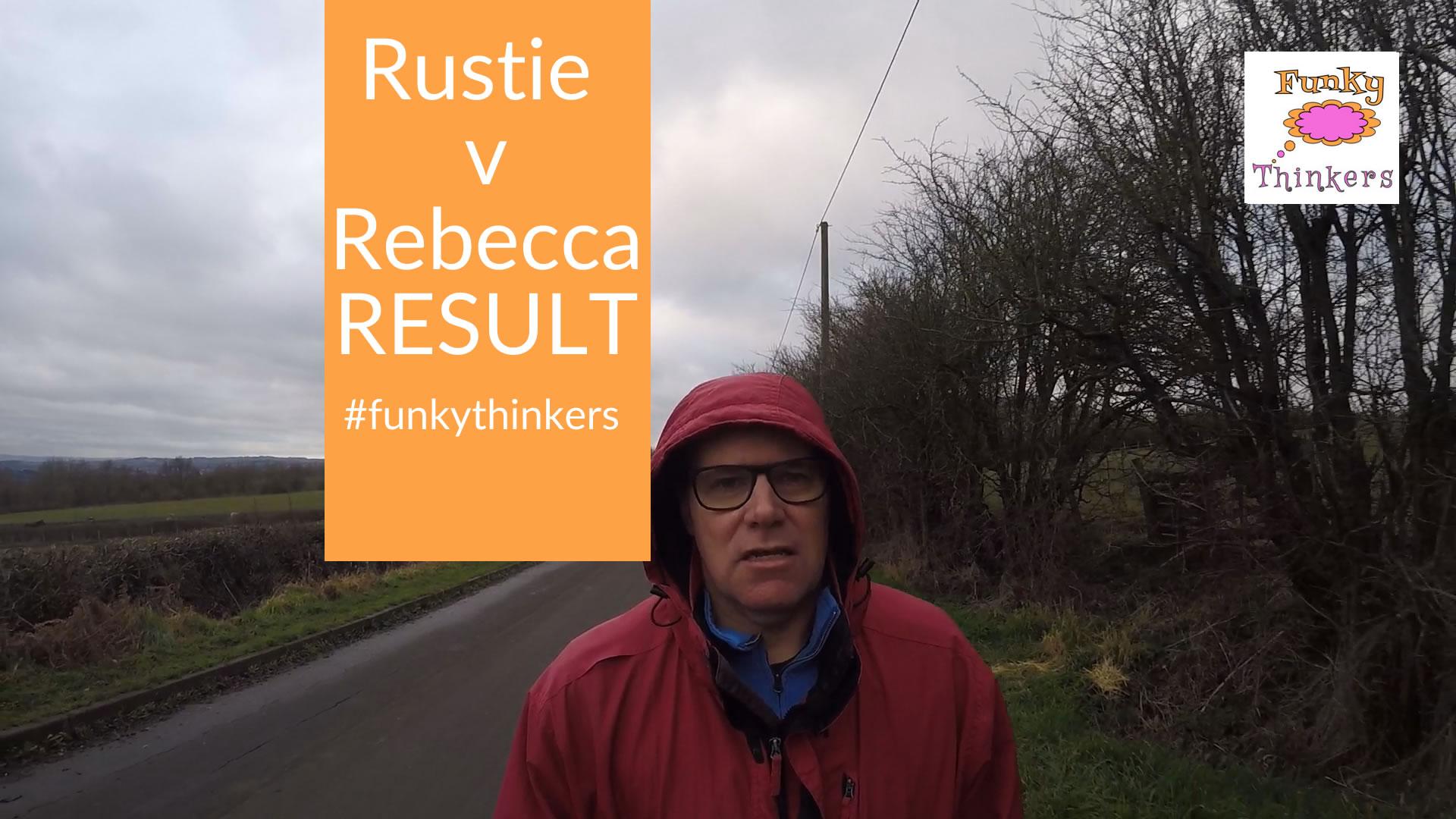 Rustie v Rebecca result