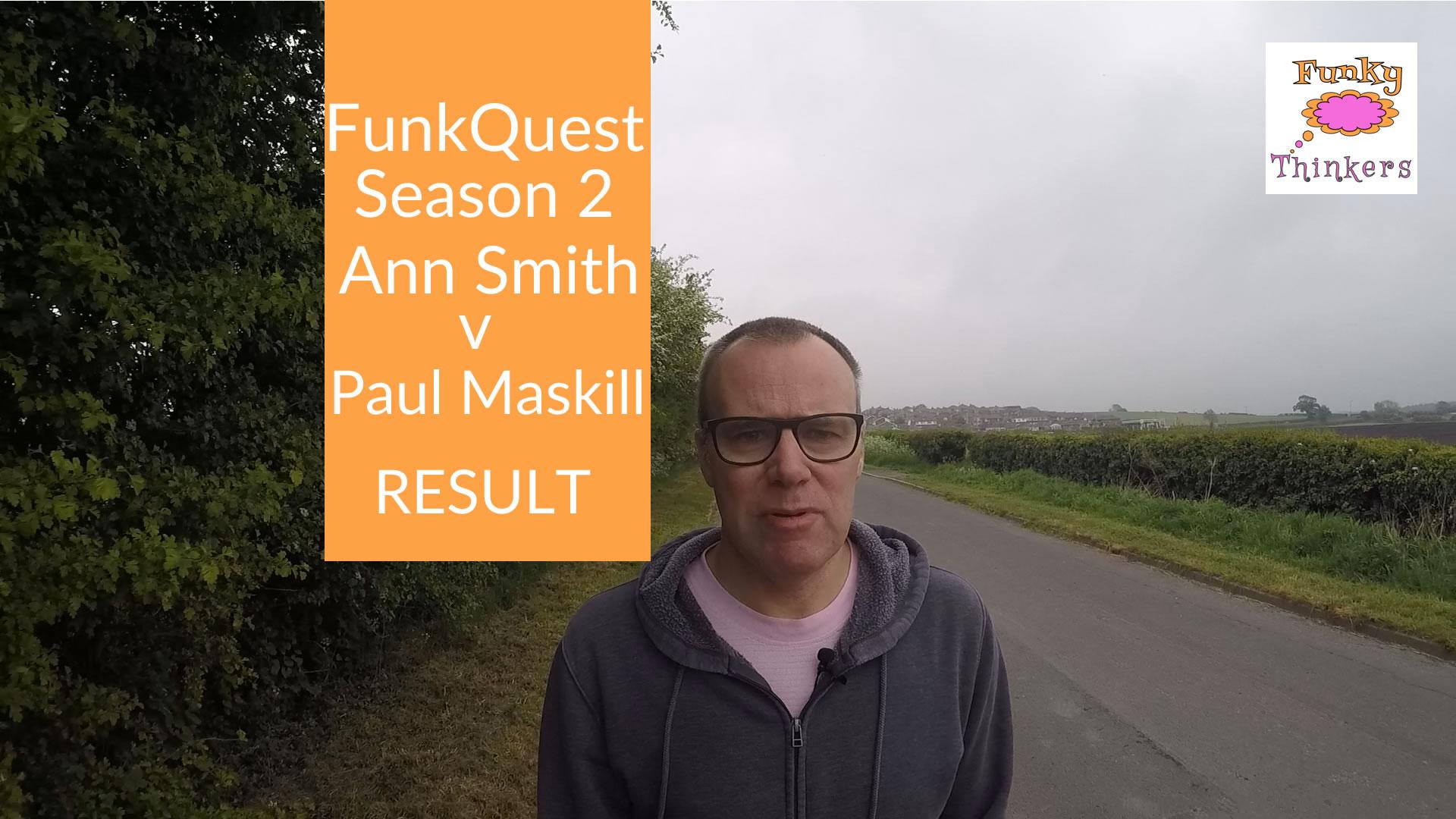 FunkQuest Ann Smith v Paul Maskill